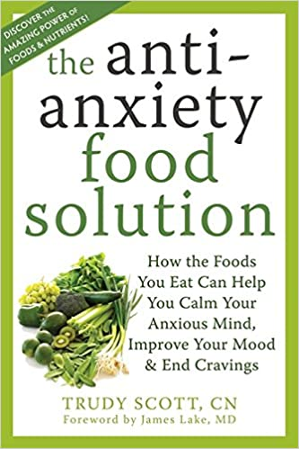 The Anti-Anxiety Food Solution by Trudy Scott